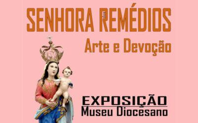 """Exposição: """"Senhora dos Remédios, Arte e Devoção"""""""